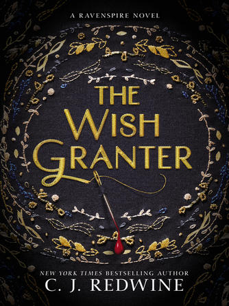 C. J. Redwine: The wish granter : Ravenspire Series, Book 2