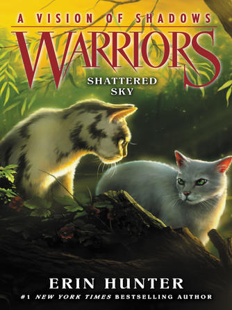 Erin Hunter: Shattered sky : Warriors: A Vision of Shadows Series, Book 3