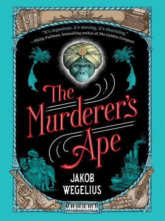 Jakob Wegelius: The murderer's ape