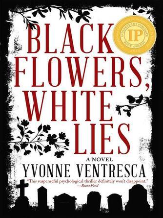Yvonne Ventresca: Black flowers, white lies