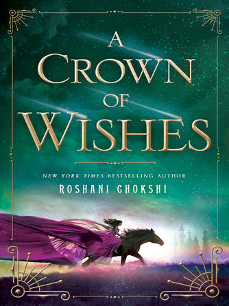Roshani Chokshi: A crown of wishes : The Star-Touched Queen Series, Book 2