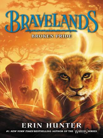 Erin Hunter: Broken pride : Bravelands Series, Book 1