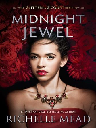 Richelle Mead: Midnight jewel : The Glittering Court Series, Book 2