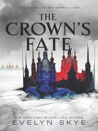 Evelyn Skye: The crown's fate : Crown's Game Series, Book 2