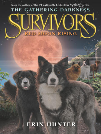 Erin Hunter: Red moon rising : Survivors: The Gathering Darkness Series, Book 4