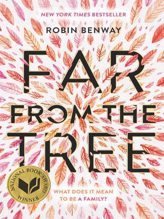 Robin Benway: Far from the tree