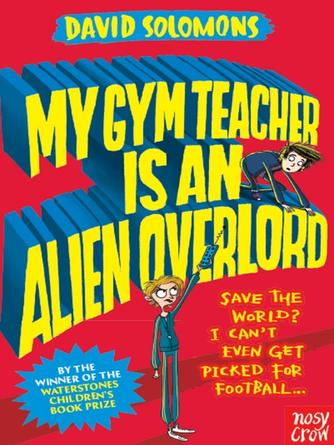 David Solomons: My gym teacher is an alien overlord