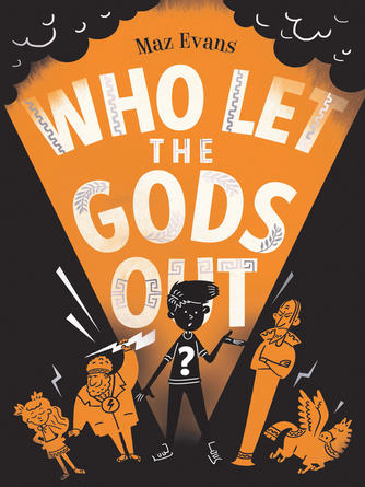 Maz Evans: Who let the gods out?