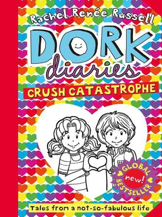 Rachel Renee Russell: Crush catastrophe : Dork Diaries Series, Book 12