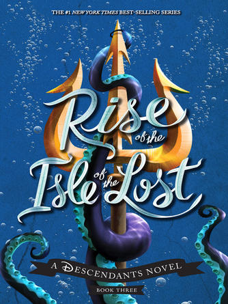 Melissa de la Cruz: Rise of the isle of the lost : A Descendants Novel