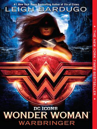 Leigh Bardugo: Wonder woman: warbringer
