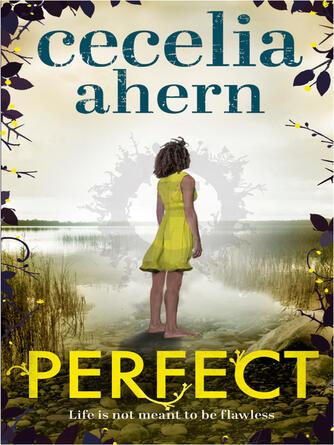 Cecelia Ahern: Perfect : Flawed Series, Book 2