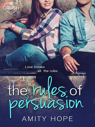 Amity Hope: The rules of persuasion series, book 1
