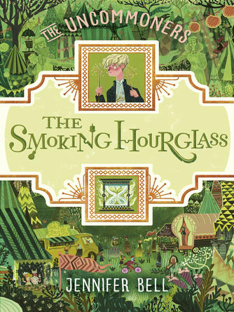 Jennifer Bell: The smoking hourglass : The Uncommoners Series, Book 2