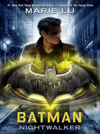 Marie Lu: Batman : Nightwalker