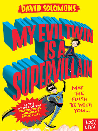 David Solomons: My evil twin is a supervillain