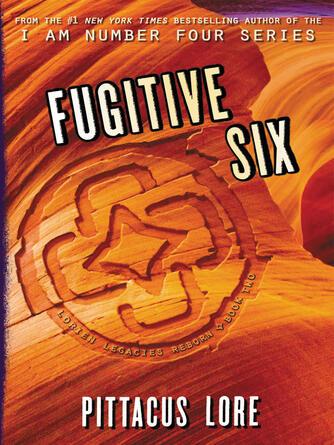 Pittacus Lore: Fugitive six