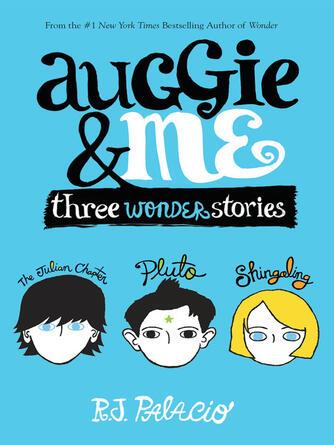 R. J. Palacio: Auggie & me : Three Wonder Stories