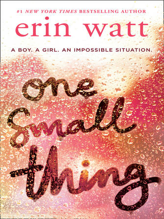 Erin Watt: One small thing : the gripping new page-turner essential for summer reading 2018!