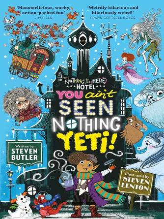 Steven Butler: You ain't seen nothing yeti!