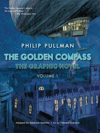 Philip Pullman: The golden compass graphic novel, volume 1