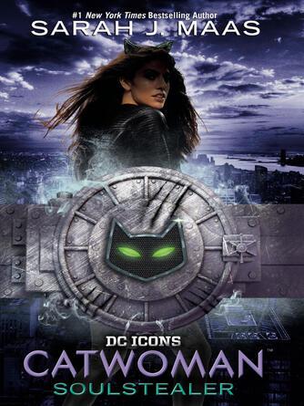Sarah J. Maas: Catwoman : Soulstealer