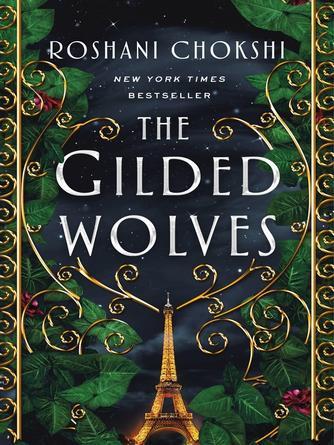 Roshani Chokshi: The gilded wolves : The Gilded Wolves Series, Book 1
