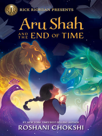Roshani Chokshi: Aru shah and the end of time : Pandava Quartet, Book 1