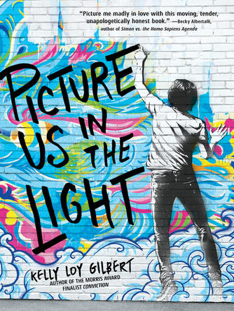 Kelly Loy Gilbert: Picture us in the light