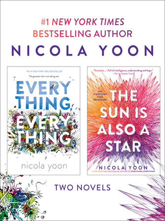 Nicola Yoon: Nicola yoon 2-book bundle : Everything, Everything and The Sun Is Also a Star