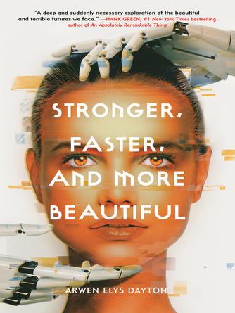 Arwen Elys Dayton: Stronger, faster, and more beautiful