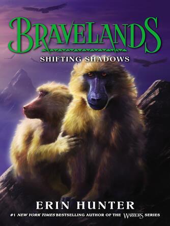 Erin Hunter: Bravelands #4 : Shifting Shadows