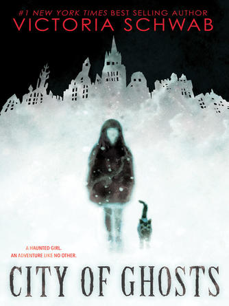 Victoria Schwab: City of ghosts : Cassidy Blake Series, Book 1