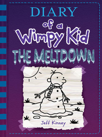 Jeff Kinney: The meltdown : Diary of a wimpy kid series, book 13