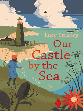 Lucy Strange: Our castle by the sea