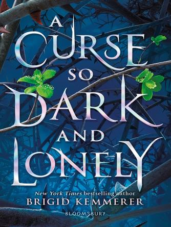 Brigid Kemmerer: A curse so dark and lonely : A Curse So Dark and Lonely Series, Book 1