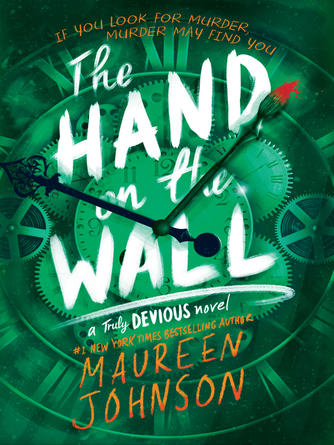 Maureen Johnson: The hand on the wall : Truly devious series, book 3