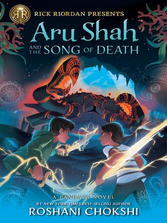 Roshani Chokshi: Aru shah and the song of death : Pandava quartet, book 2