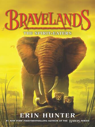 Erin Hunter: The spirit-eaters : Bravelands series, book 5