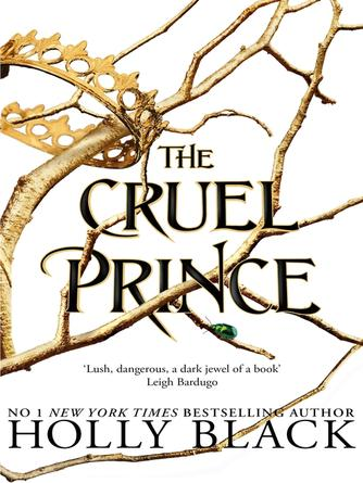Holly Black: The cruel prince : The Folk of the Air Series, Book 1