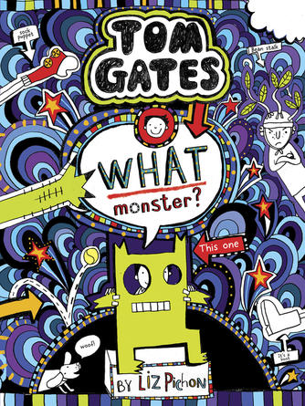 Liz Pichon: What monster? : Tom gates series, book 15