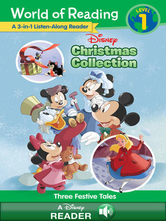 Disney Book Group: Disney christmas collection 3-in-1 listen-along reader : 3 festive tales!