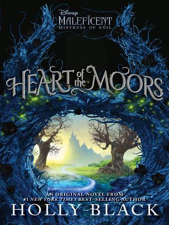 Holly Black: Heart of the moors : An original maleficent: mistress of evil novel