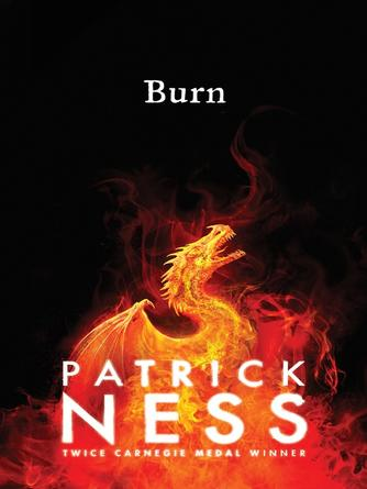 Patrick Ness: Burn