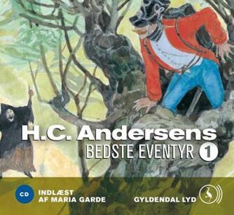H. C. Andersen (f. 1805): H.C. Andersens bedste eventyr. 1