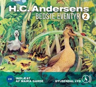 H. C. Andersen (f. 1805): H.C. Andersens bedste eventyr. 2
