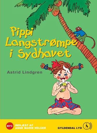 Astrid Lindgren: Pippi Langstrømpe i Sydhavet