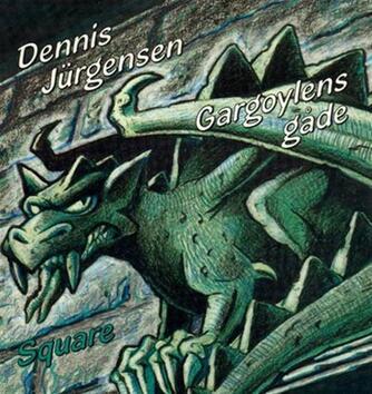 Dennis Jürgensen: Gargoylens gåde