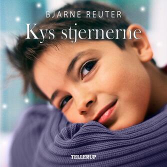 Bjarne Reuter: Kys stjernerne