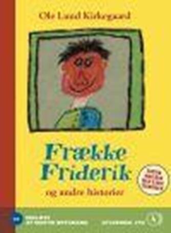 Ole Lund Kirkegaard: Frække Friderik og andre historier